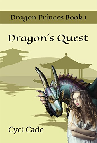 Dragon's Quest (Dragon Princes Book 1) Cyci Cade
