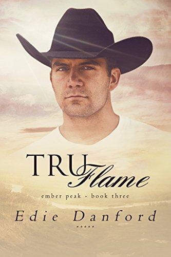 Tru Flame (Ember Peak Book 3) Edie Danford