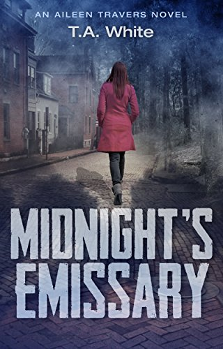 Midnight's Emissary: An Aileen Traver's Novel White, T.A.