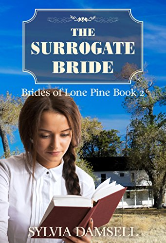The Surrogate Bride (Brides of Lone Pine Book 2) Sylvia Damsell