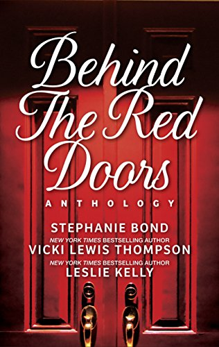 Behind the Red Doors Anthology: Heaven Scent\Diamond Mine\Sheer Delights Thompson, Vicki Lewis Bond, Stephanie Kelly, Leslie