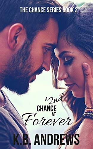 A Second Chance at Forever K. B. Andrews