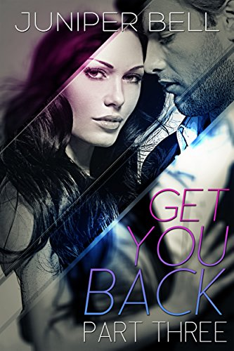 Get You Back: Part Three: Redemption Bell, Juniper