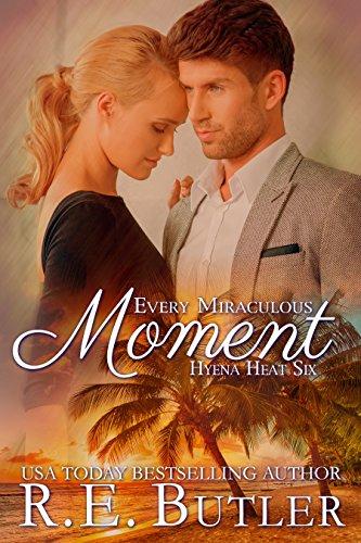 Every Miraculous Moment (Hyena Heat Book 6) Butler, R. E.