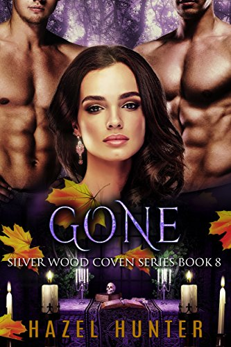 Gone (Book Eight of the Silver Wood Coven Series): A Paranormal Romance Novel Hunter, Hazel