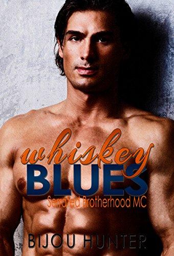 Whiskey Blues: A Second Chance Romance (Serrated Brotherhood MC Book 2) Hunter, Bijou