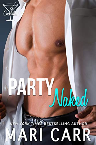 Party Naked (Cocktales Book 1) Carr, Mari