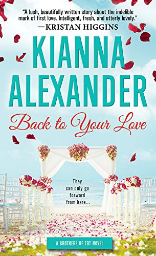 Back to Your Love (Brothers of TDT Book 1) Alexander, Kianna
