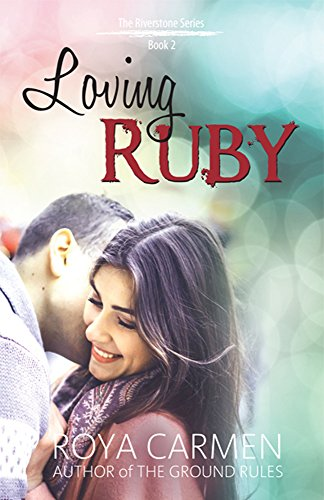 Loving Ruby: The Riverstone Series Book 2 - Standalone Roya Carmen