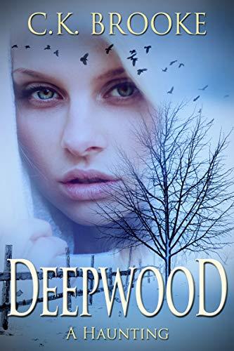 Deepwood: A Haunting C. K. Brooke