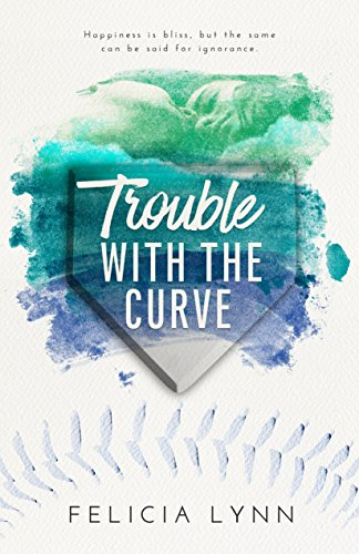 Trouble With the Curve (Learning Curve Book 2) Lynn, Felicia