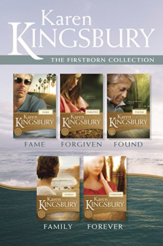 The Firstborn Collection: Fame / Forgiven / Found / Family / Forever (Baxter Family Drama-Firstborn Series) Kingsbury, Karen