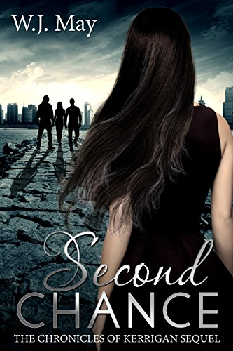 Second Chance: Paranormal, Tattoo, Supernatural, Coming of Age, Romance (The Chronicles of Kerrigan Sequel Book 3) May, W.J.