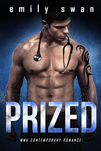 PRIZED: An MMA Fighter Contemporary Romance (Lovers & Fighters Book 2) Emily Swan
