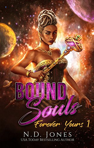 Bound Souls: A Science Fiction Romance (Forever Yours Book 1) Jones, N.D.