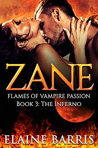 Zane: The Inferno (Flames of Vampire Passion Series, Book Three) Elaine Barris