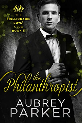 The Philanthropist (Trillionaire Boys' Club) Parker, Aubrey
