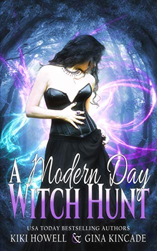 A Modern Day Witch Hunt Kiki Howell & Gina Kincade