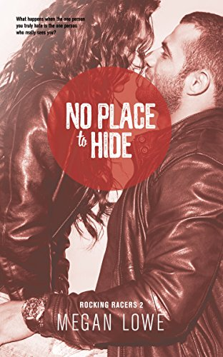 No Place to Hide (Rocking Racers Book 2) Lowe, Megan