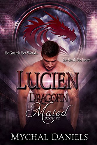 Lucien: Dragofin Mated: Book 2 (Dragonfin Clan Mated) Daniels, Mychal