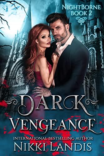 Dark Vengeance (NightWalkers #2) Landis, Nikki