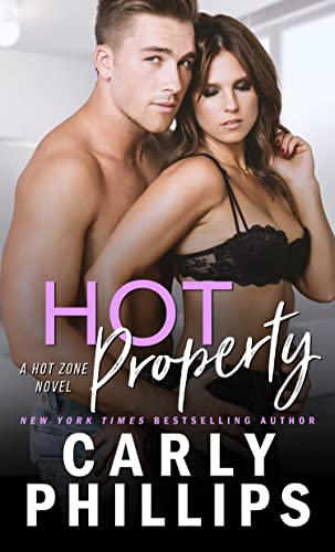 Hot Property (Hot Zone Book 4) Phillips, Carly
