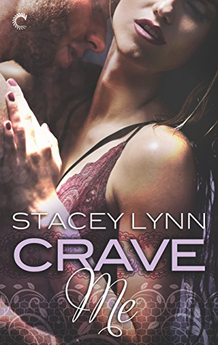 Crave Me (Luminous) Lynn, Stacey