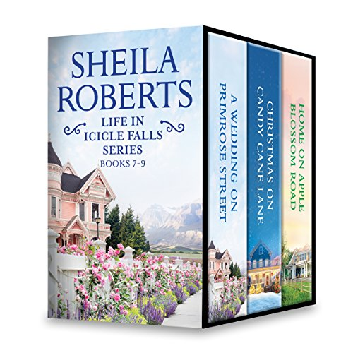 Life in Icicle Falls Series Books 7-9: A Wedding on Primrose Street\Christmas on Candy Cane Lane\Home on Apple Blossom Road Roberts, Sheila