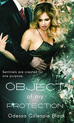 OBJECT of My PROTECTION (Sentinel Series Book 1) Odessa Gillespie Black