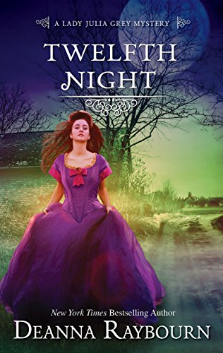 Twelfth Night (A Lady Julia Grey Mystery) Deanna Raybourn