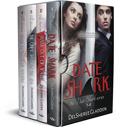 The Date Shark Series: Books 1-4 Delsheree Gladden