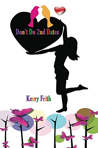 Don't Do 2nd Dates Kerry Frith