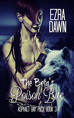 The Beta's Poison Bite Ezra Dawn