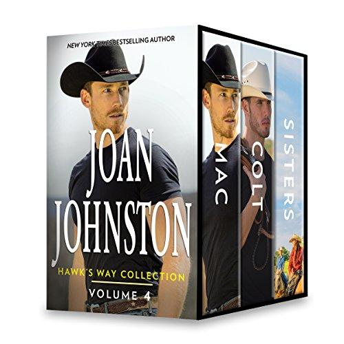 Joan Johnston Hawk's Way Collection Volume 4: Hawk's Way: Mac\Hawk's Way: Colt\Hawk's Way: Sisters Joan Johnston