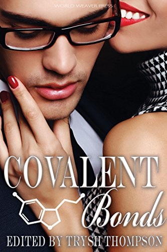 Covalent Bonds (Red Moon Anthologies Book 3) Unknown