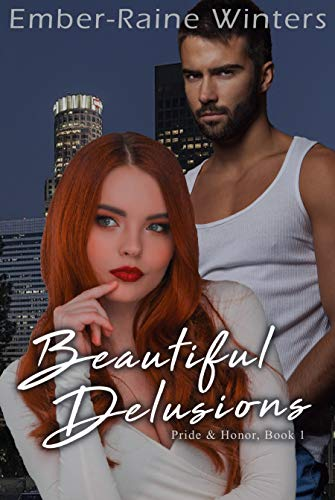 Beautiful Delusions (Pride and Honor Book 1) Winters, Ember-Raine