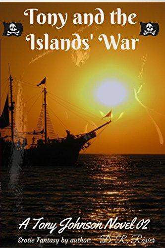 Tony and the Islands' War: Tony Johnson Novel 02 D. R. Rosier