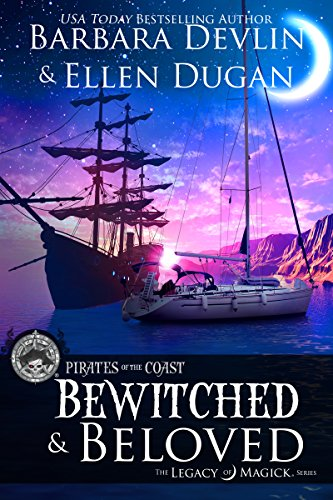 Bewitched & Beloved: A Pirates of the Coast/The Legacy of Magick Crossover Devlin, Barbara Dugan, Ellen