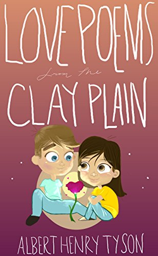 Love Poems From the Clay Plain Tyson, Albert