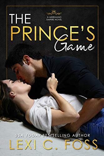 The Prince's Game (Mershano Empire Book 1) Foss, Lexi C.