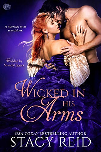 Wicked in His Arms (Wedded by Scandal) Stacy Reid