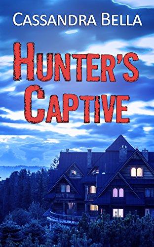 Hunter's Captive Cassandra Bella