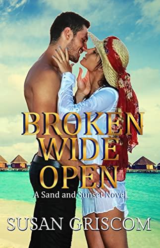Broken Wide Open: A Stand-Alone Romance Griscom, Susan