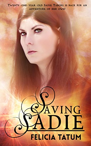 Saving Sadie (Dark Sorceress Trilogy Book 3) Tatum, Felicia