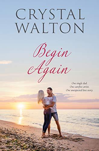 Begin Again (Home in You Book 2) Walton, Crystal