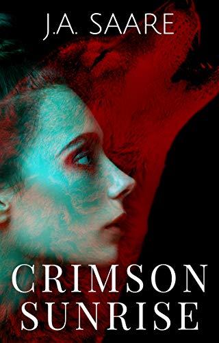Crimson Sunrise (Crimson Novels Book 2) J.A. Saare