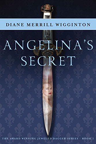 Angelina's Secret (Jeweled Dagger Series) Diane Merrill Wigginton