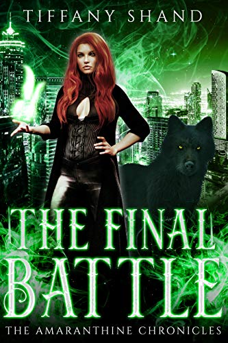 The Final Battle: Paranormal Romance Serial: The Amaranthine Chronicles Book 3 Tiffany Shand