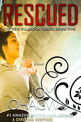 Rescued The New Rulebook Series 5 A Contemporary Christian Romantic Suspense Thriller