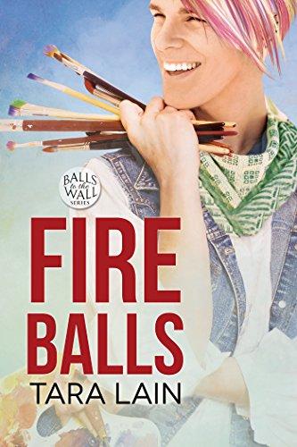 Fire Balls (Balls to the Wall Book 2) Lain, Tara